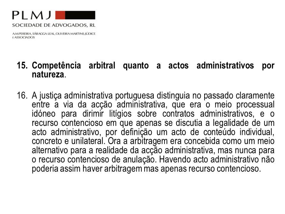 15. Competência arbitral quanto a actos administrativos por natureza.