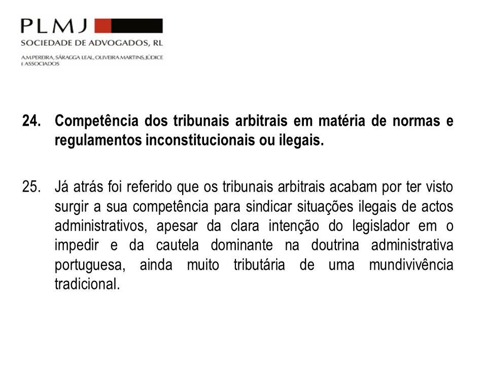 Competência dos tribunais arbitrais em matéria de normas e regulamentos inconstitucionais ou ilegais.