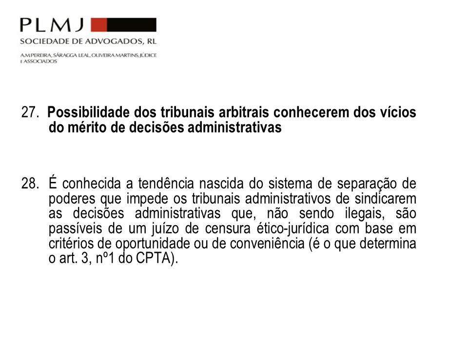 27. Possibilidade dos tribunais arbitrais conhecerem dos vícios do mérito de decisões administrativas