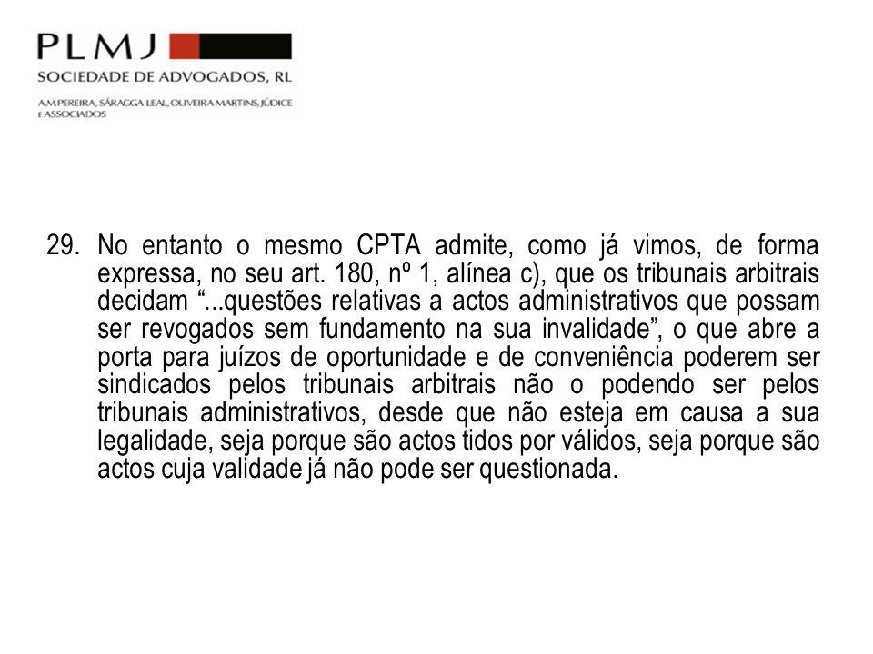 29. No entanto o mesmo CPTA admite, como já vimos, de forma expressa, no seu art.