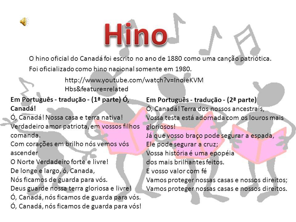 Hino O hino oficial do Canadá foi escrito no ano de 1880 como uma canção patriótica. Foi oficializado como hino nacional somente em 1980.
