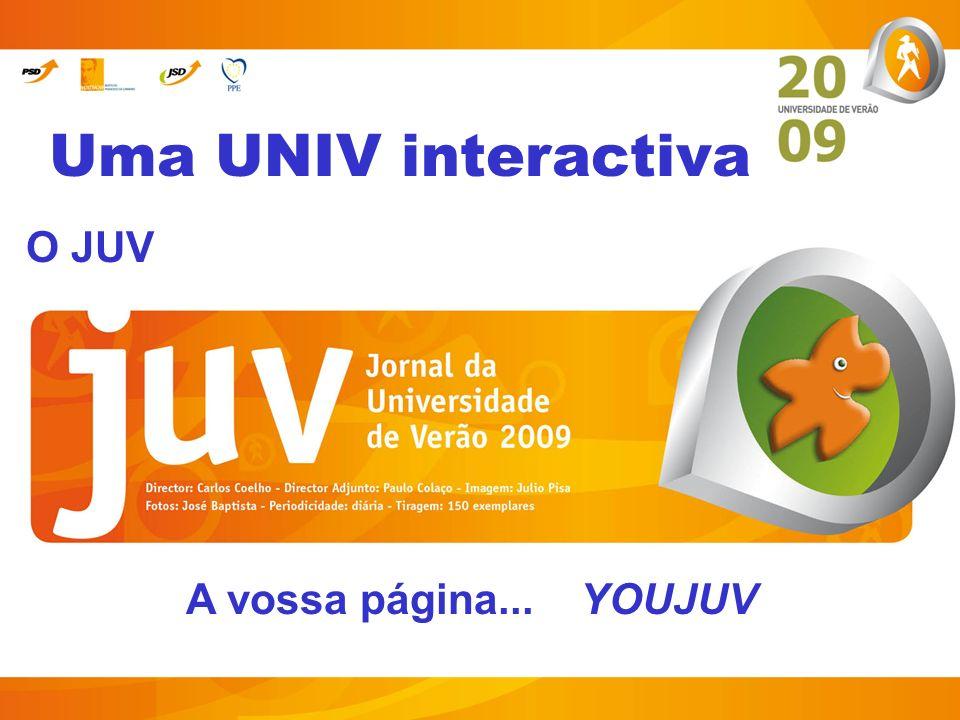 Uma UNIV interactiva O JUV A vossa página... YOUJUV