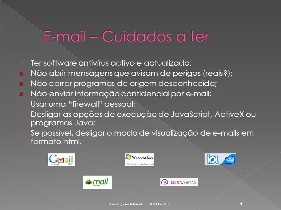 E-mail – Cuidados a ter Ter software antivírus activo e actualizado;