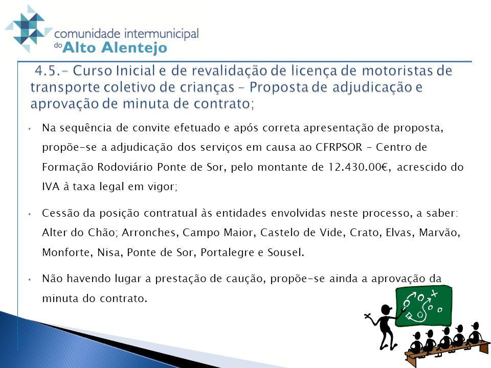 4.5.- Curso Inicial e de revalidação de licença de motoristas de transporte coletivo de crianças – Proposta de adjudicação e aprovação de minuta de contrato;