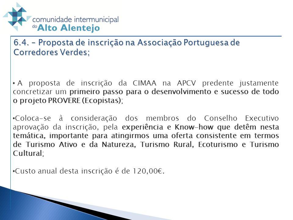 6.4. – Proposta de inscrição na Associação Portuguesa de Corredores Verdes;