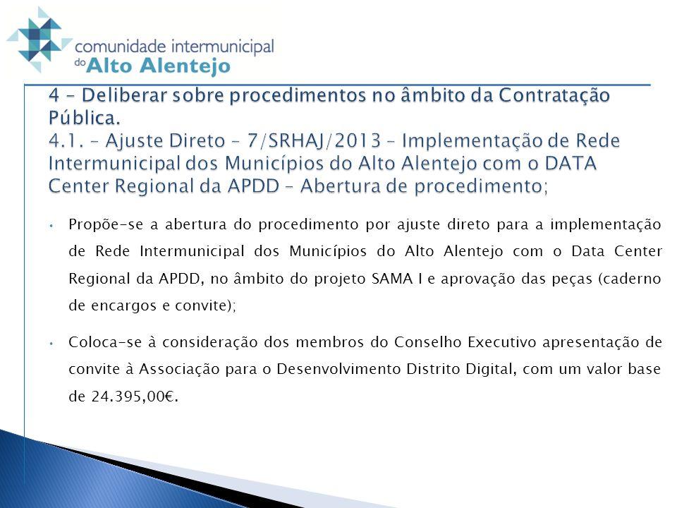 4 – Deliberar sobre procedimentos no âmbito da Contratação Pública. 4