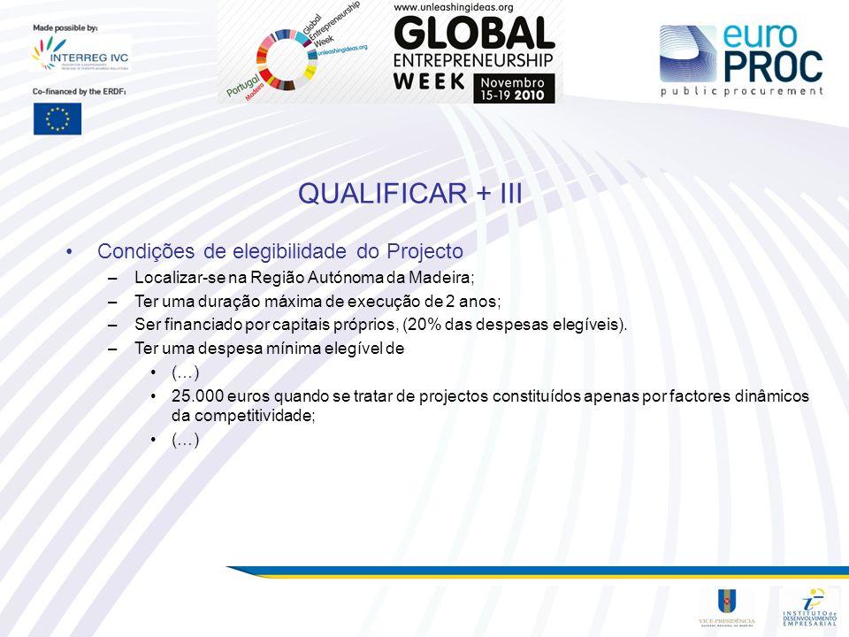 QUALIFICAR + III Condições de elegibilidade do Projecto