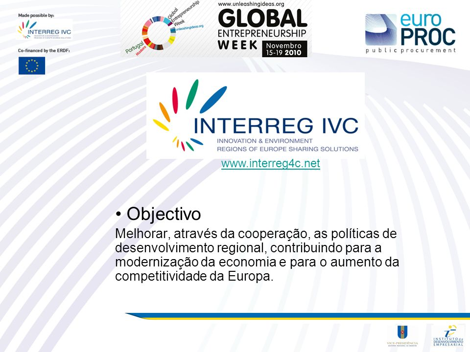 www.interreg4c.net Objectivo.