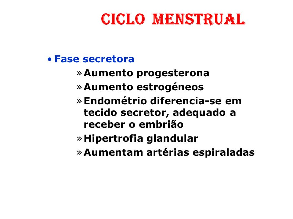 Ciclo menstrual Fase secretora Aumento progesterona