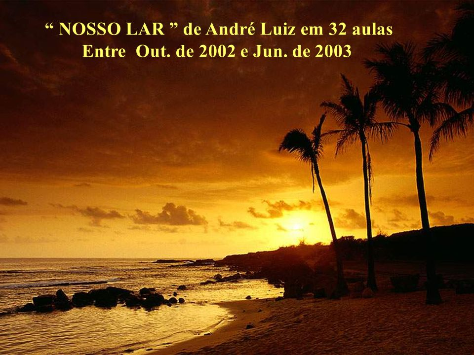NOSSO LAR de André Luiz em 32 aulas
