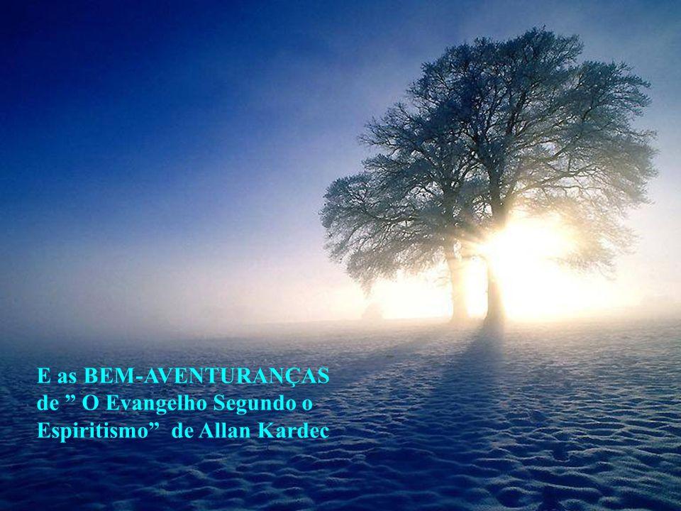 E as BEM-AVENTURANÇAS de O Evangelho Segundo o Espiritismo de Allan Kardec