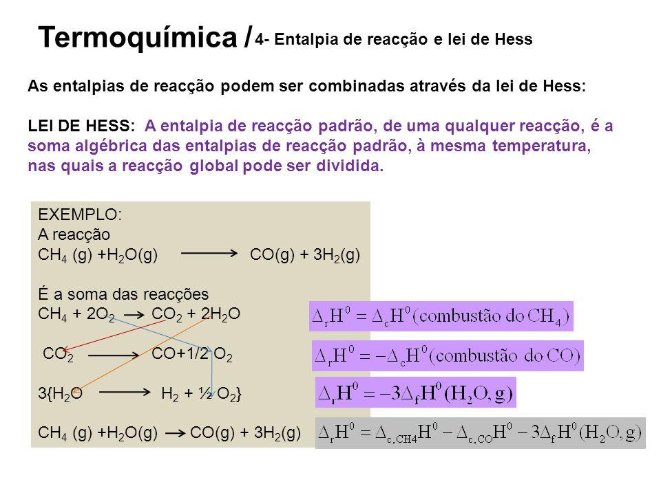 Termoquímica / 4- Entalpia de reacção e lei de Hess