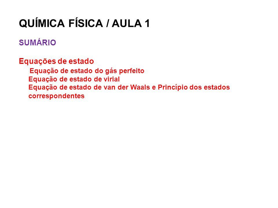 QUÍMICA FÍSICA / AULA 1 SUMÁRIO Equações de estado