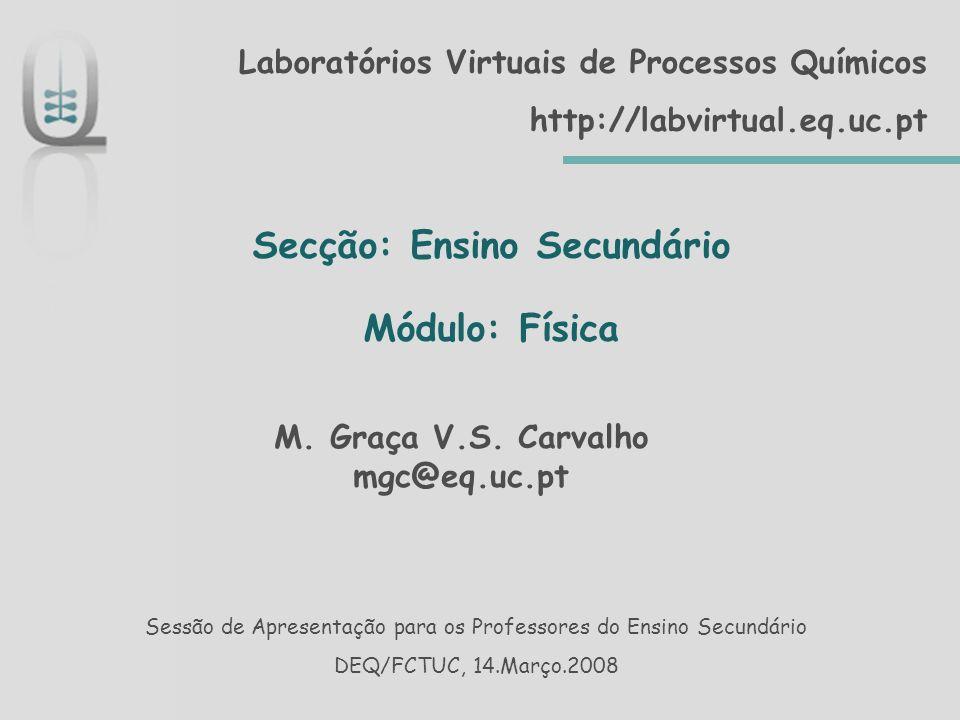 Secção: Ensino Secundário M. Graça V.S. Carvalho mgc@eq.uc.pt