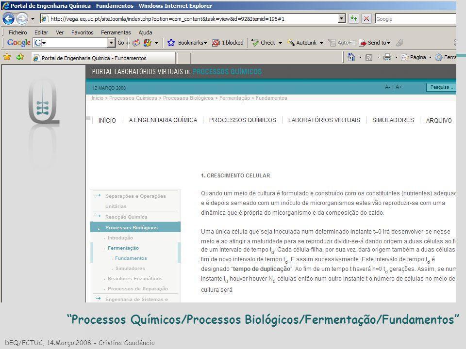 Reacção Química Processos Químicos/Processos Biológicos/Fermentação/Fundamentos DEQ/FCTUC, 14.Março.2008 – Cristina Gaudêncio.