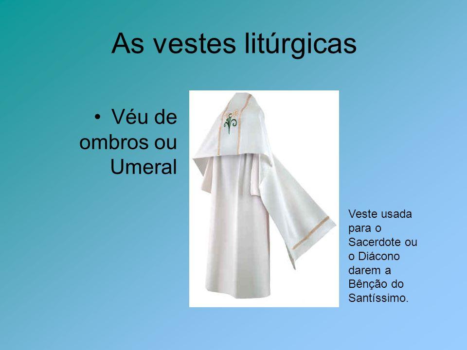 As vestes litúrgicas Véu de ombros ou Umeral
