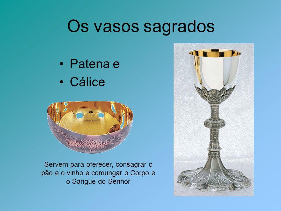 Os vasos sagrados Patena e Cálice