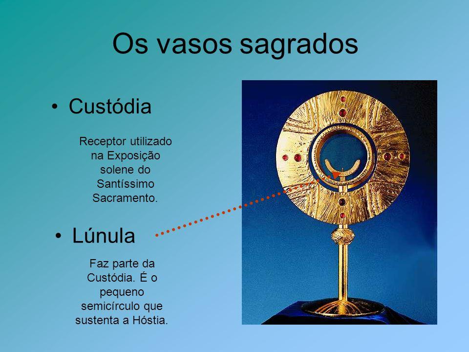 Os vasos sagrados Custódia Lúnula