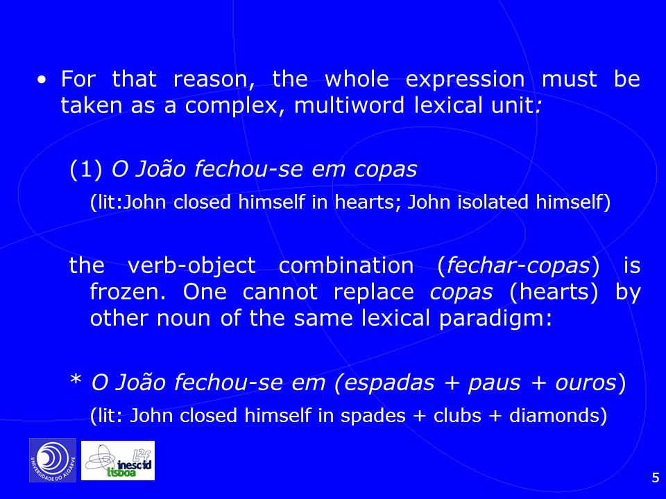 For that reason, the whole expression must be taken as a complex, multiword lexical unit: