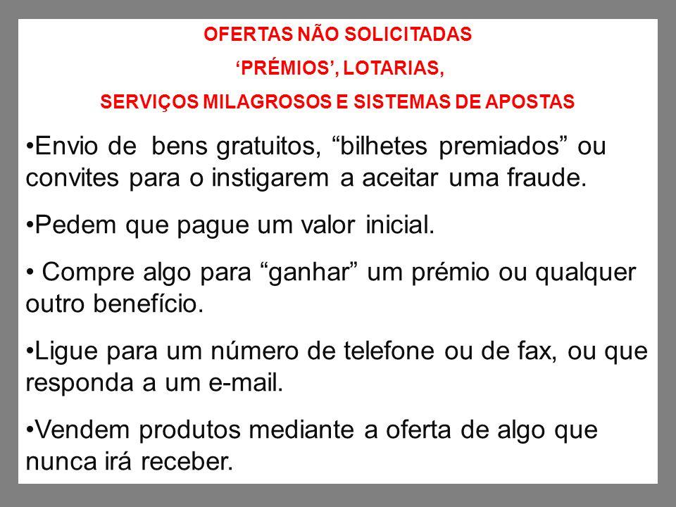 OFERTAS NÃO SOLICITADAS SERVIÇOS MILAGROSOS E SISTEMAS DE APOSTAS