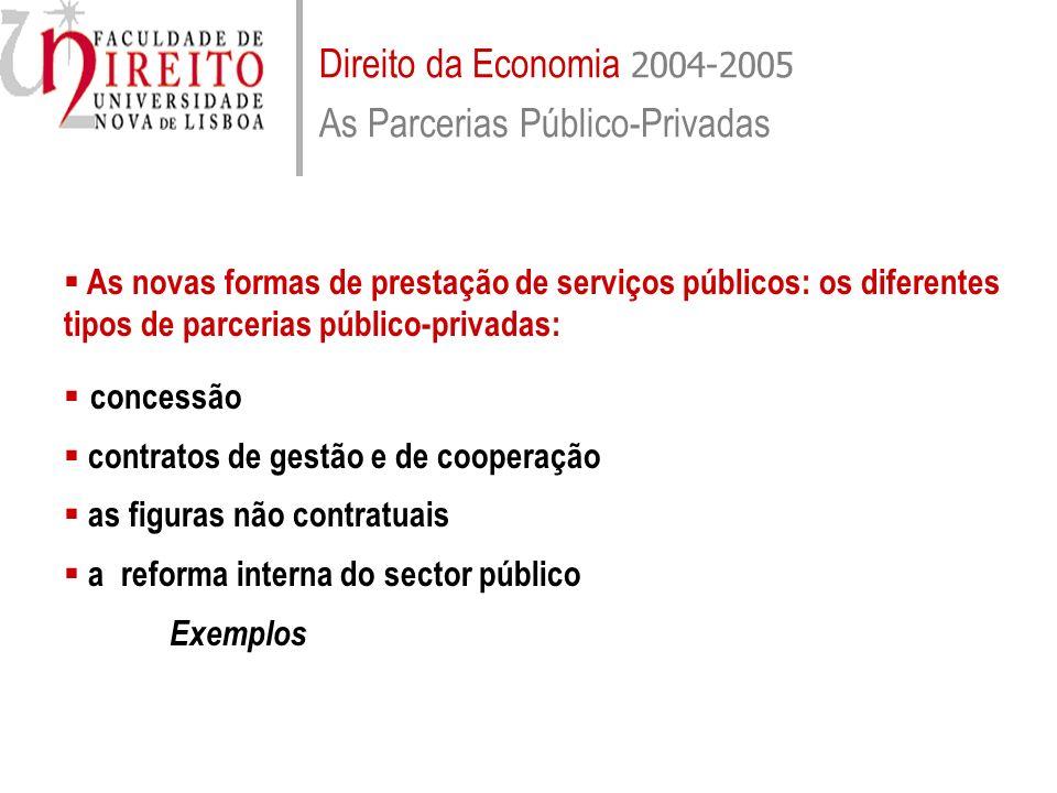 Direito da Economia 2004-2005 As Parcerias Público-Privadas