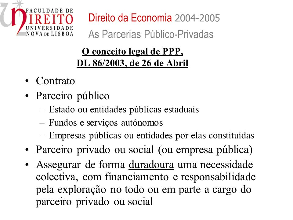 O conceito legal de PPP, DL 86/2003, de 26 de Abril