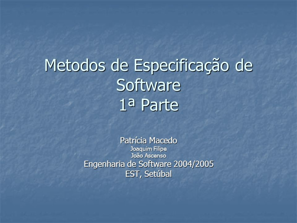 Metodos de Especificação de Software 1ª Parte
