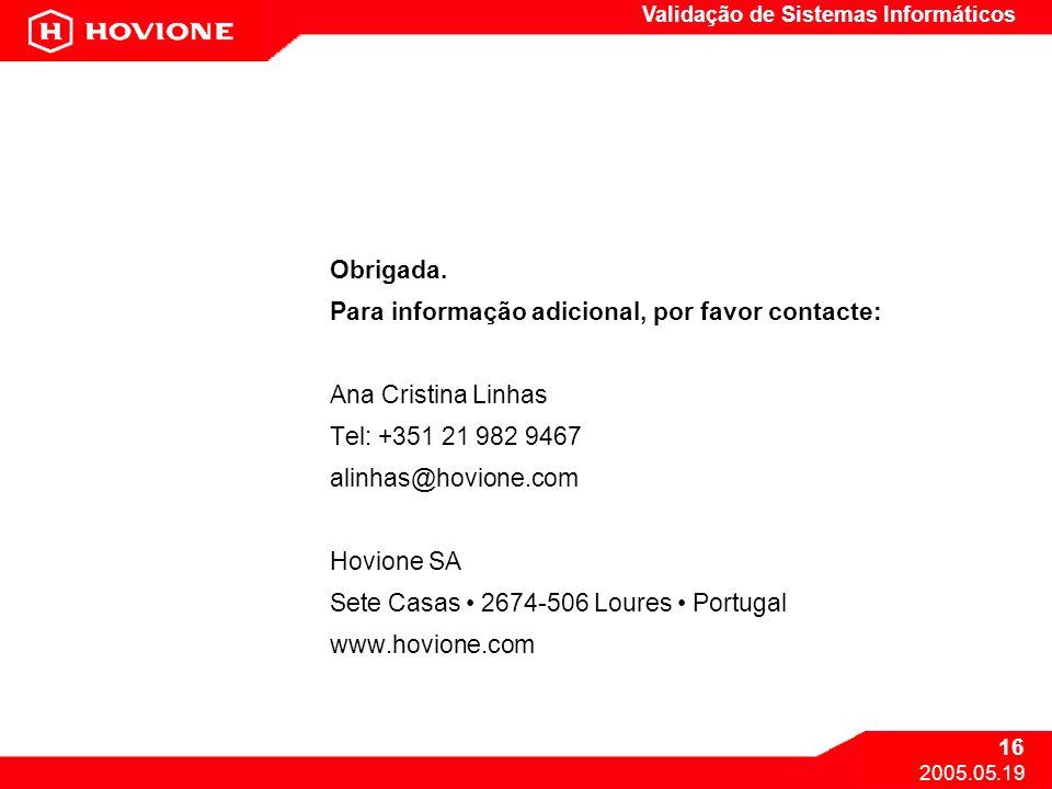 Obrigada.Para informação adicional, por favor contacte: Ana Cristina Linhas. Tel: +351 21 982 9467.