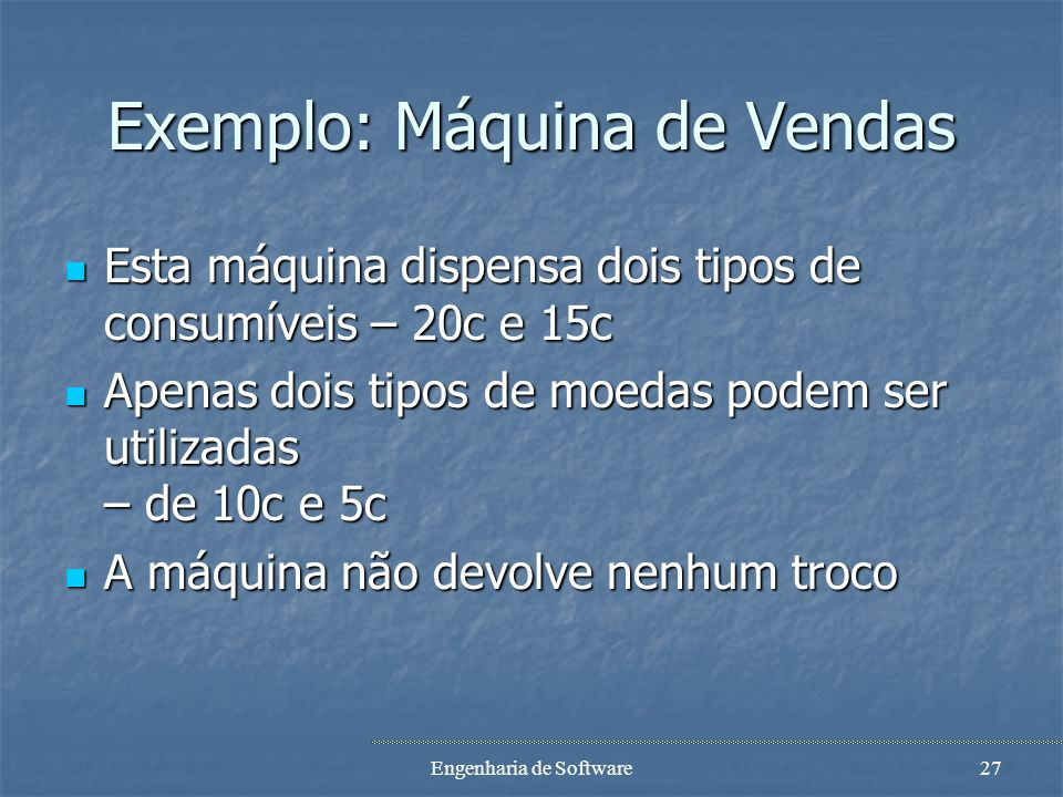 Exemplo: Máquina de Vendas