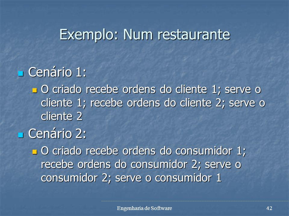 Exemplo: Num restaurante