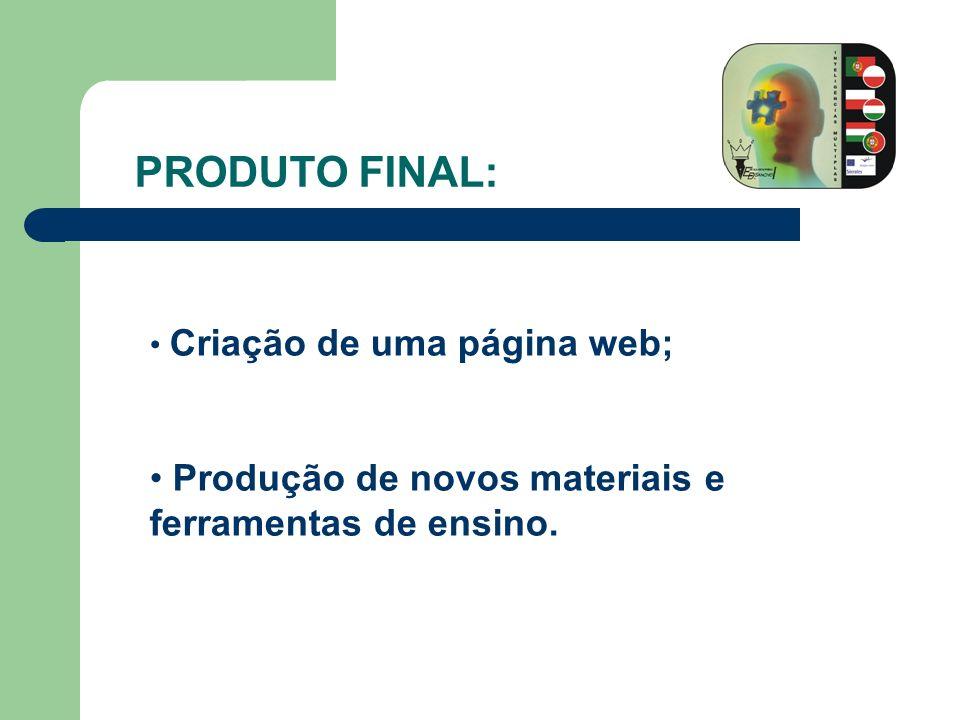 PRODUTO FINAL: Produção de novos materiais e ferramentas de ensino.