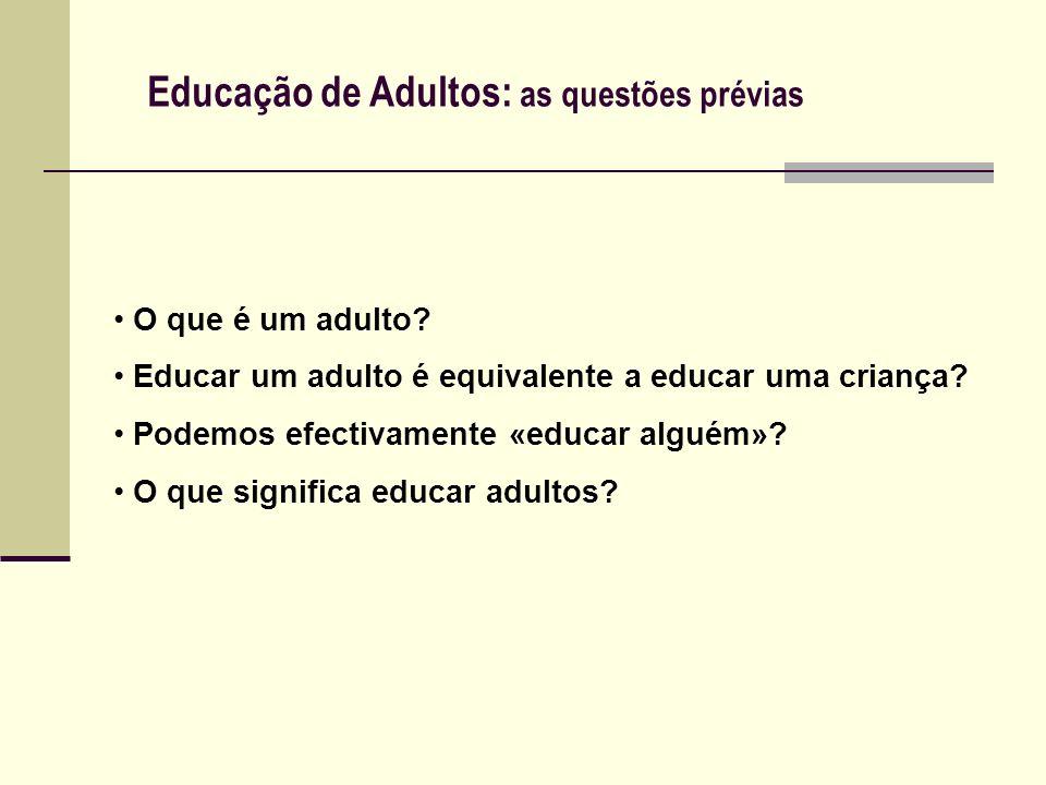 Educação de Adultos: as questões prévias