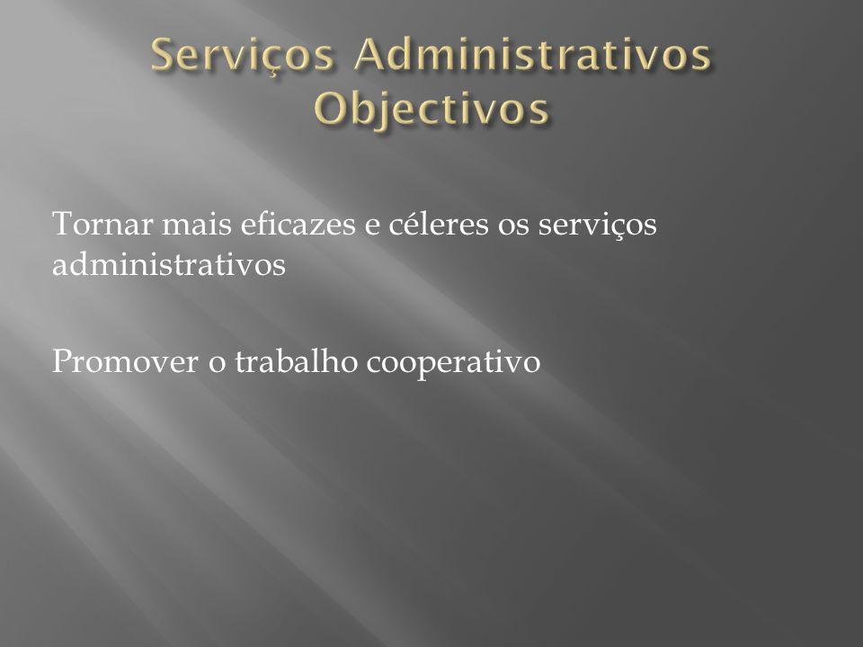 Serviços Administrativos Objectivos