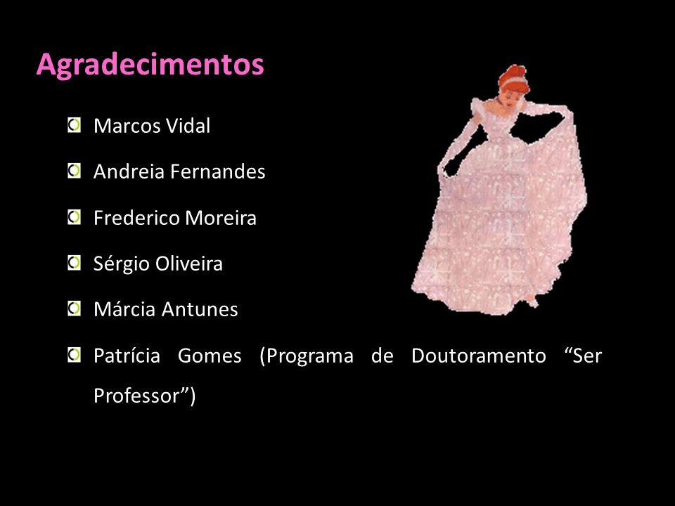 Agradecimentos Marcos Vidal Andreia Fernandes Frederico Moreira