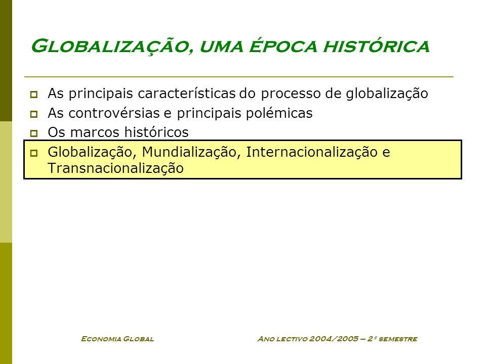 Globalização, uma época histórica