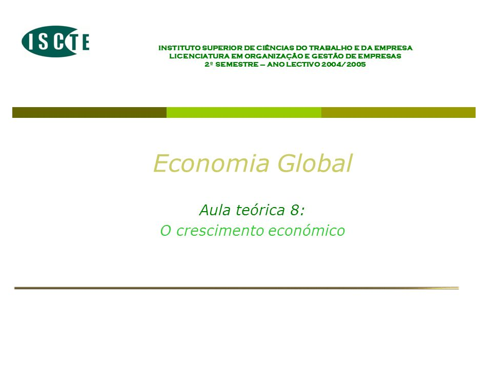 Economia Global Aula teórica 8: O crescimento económico