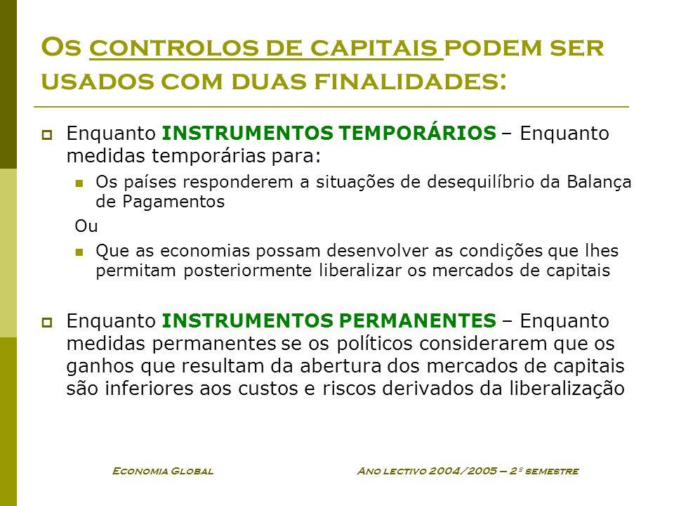 Os controlos de capitais podem ser usados com duas finalidades:
