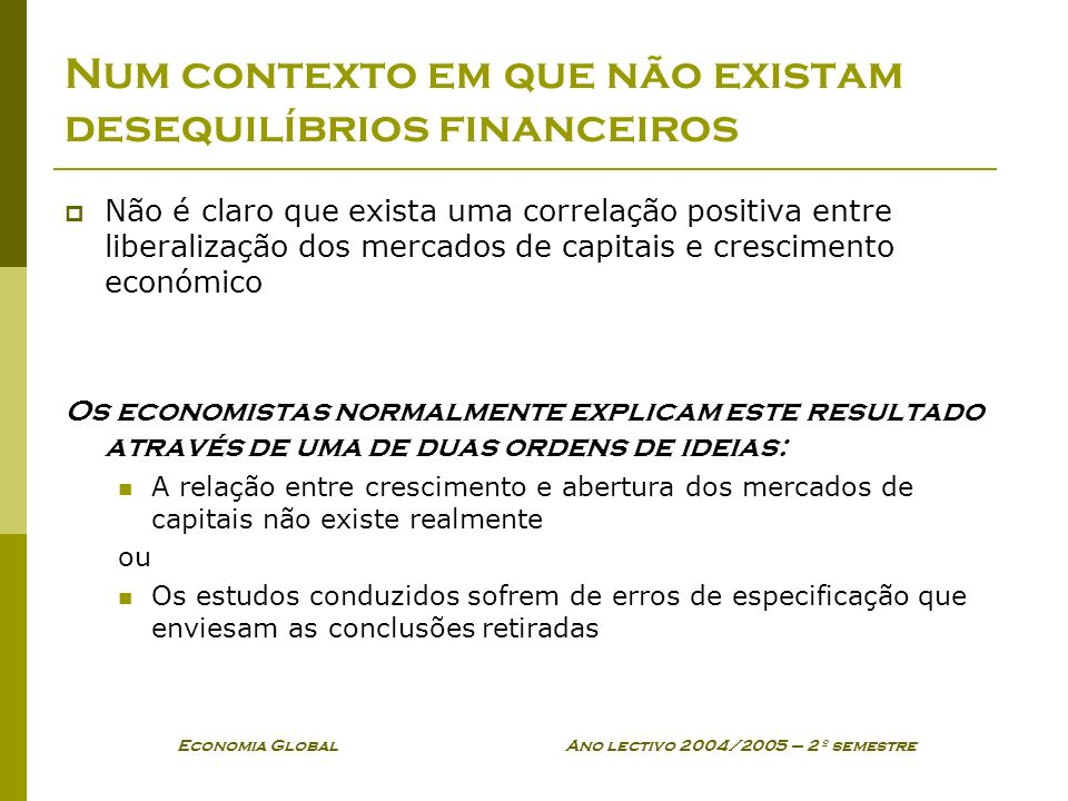Num contexto em que não existam desequilíbrios financeiros