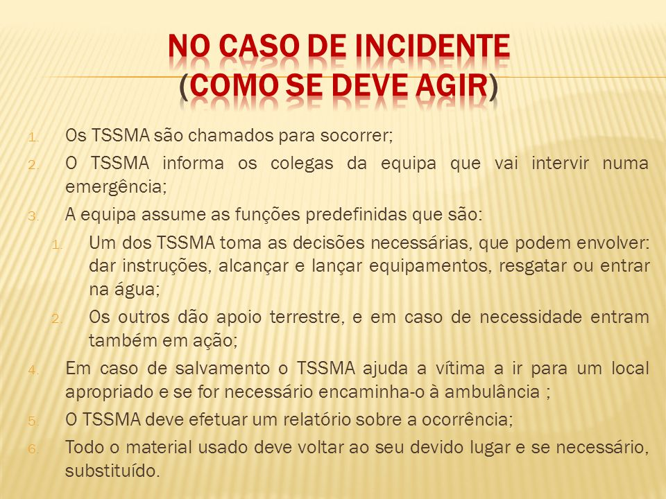 No caso de incidente (como se deve agir)