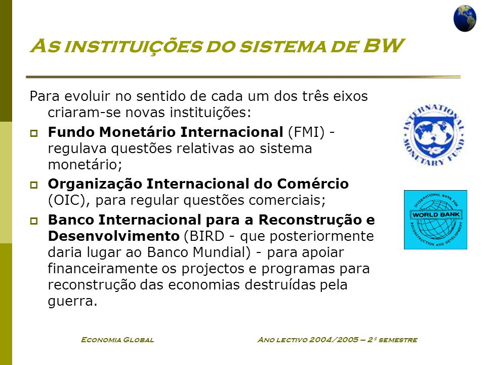 As instituições do sistema de BW