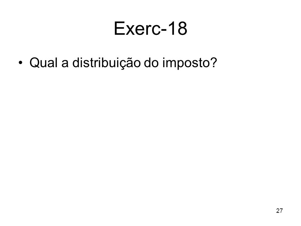 Exerc-18 Qual a distribuição do imposto
