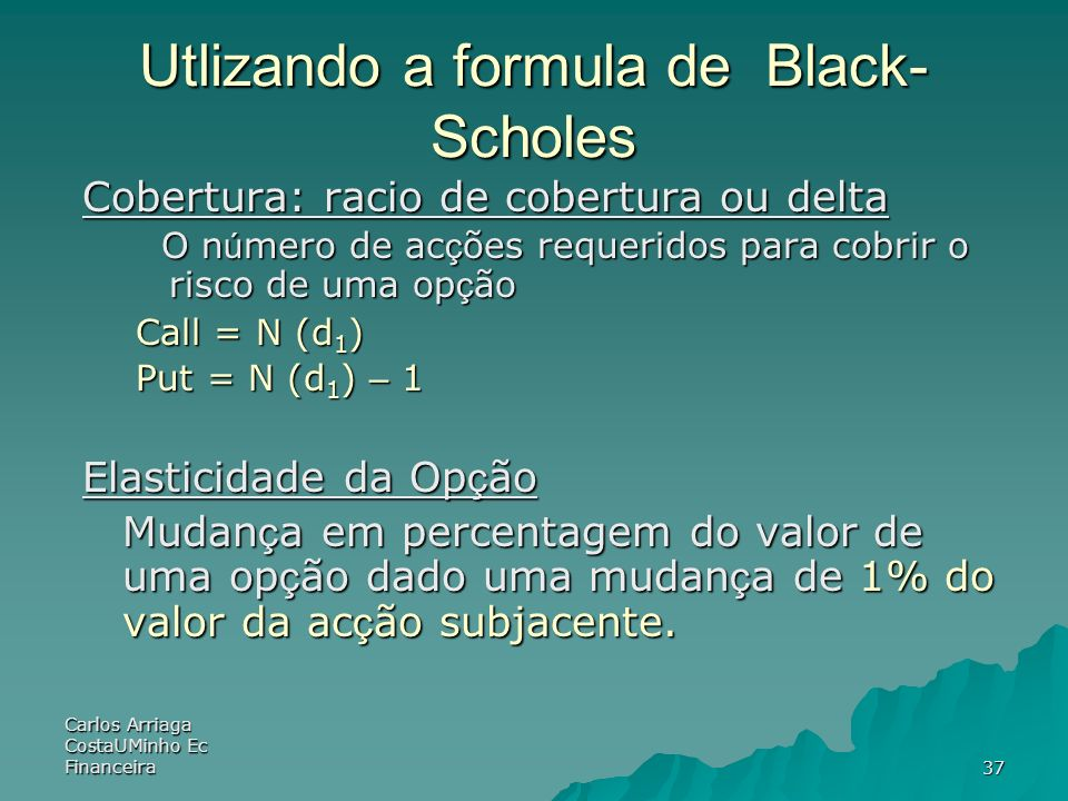 Utlizando a formula de Black-Scholes