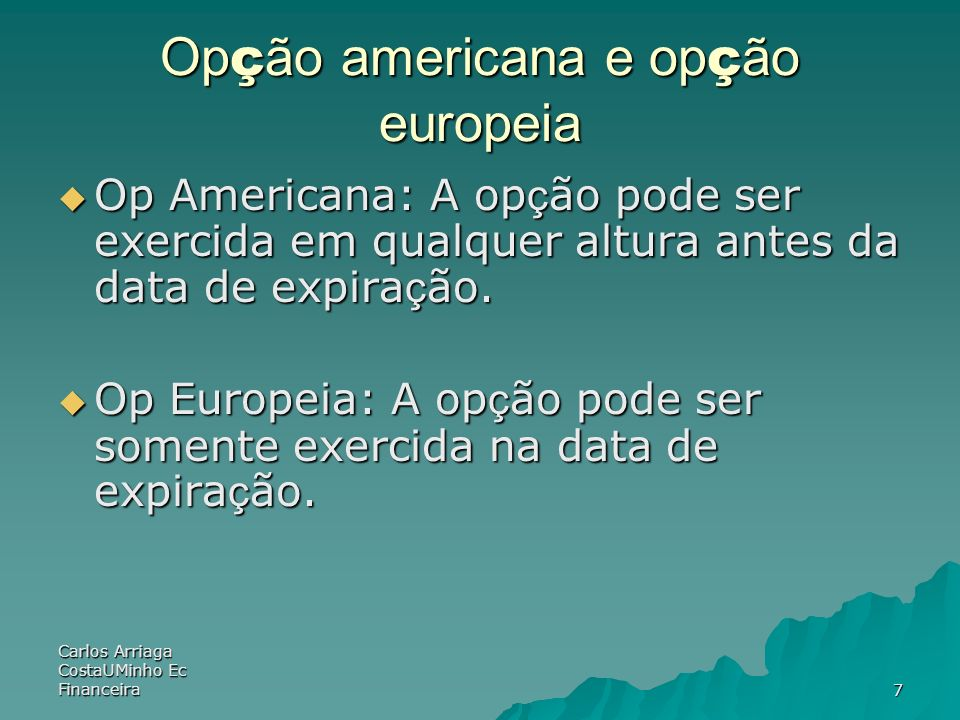 Opção americana e opção europeia
