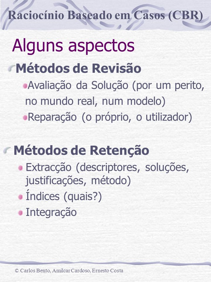 Alguns aspectos Métodos de Revisão Métodos de Retenção