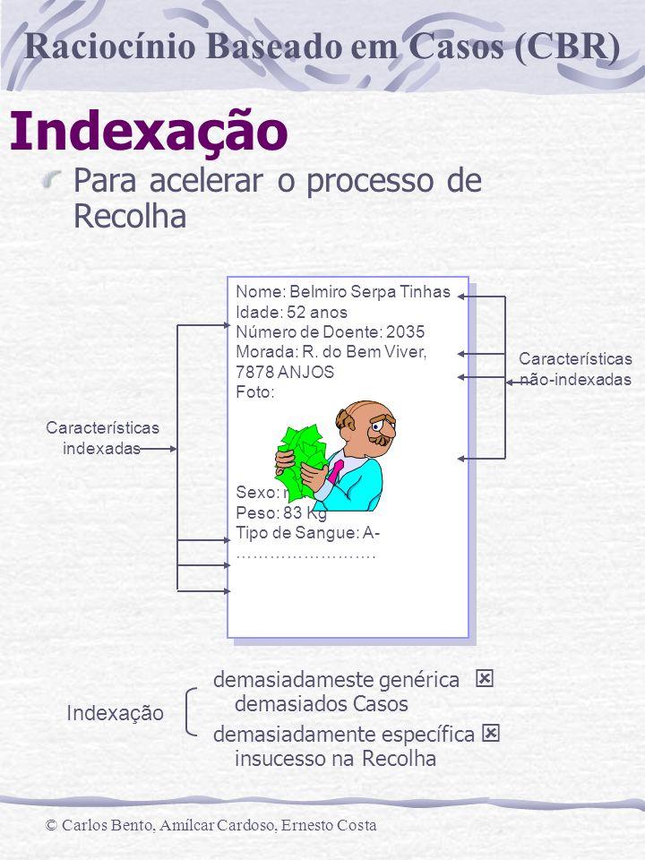 Indexação Para acelerar o processo de Recolha