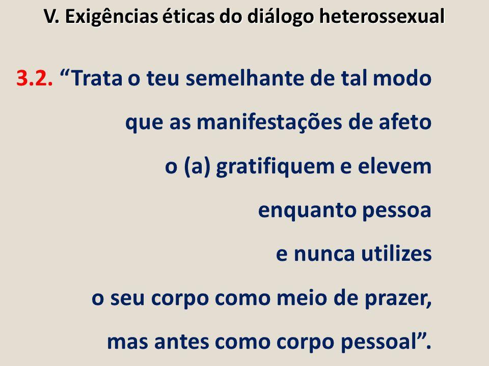 V. Exigências éticas do diálogo heterossexual