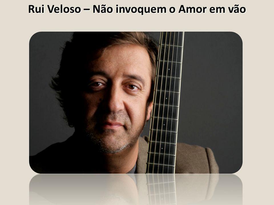 Rui Veloso – Não invoquem o Amor em vão