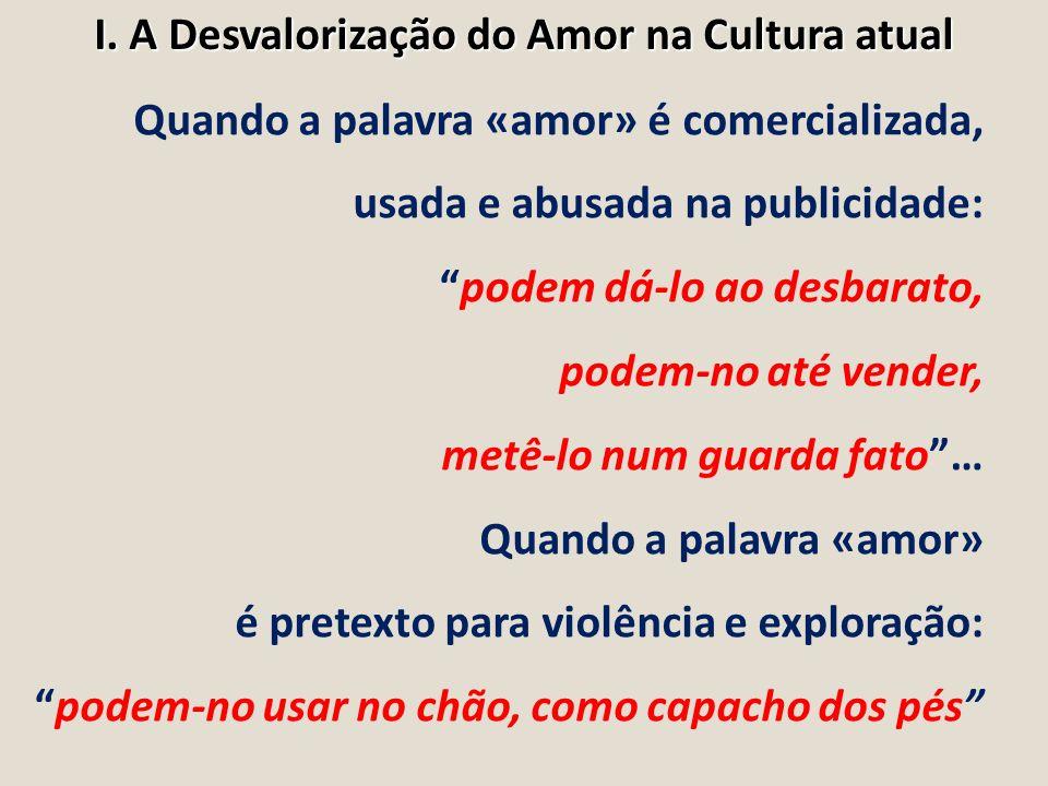 I. A Desvalorização do Amor na Cultura atual