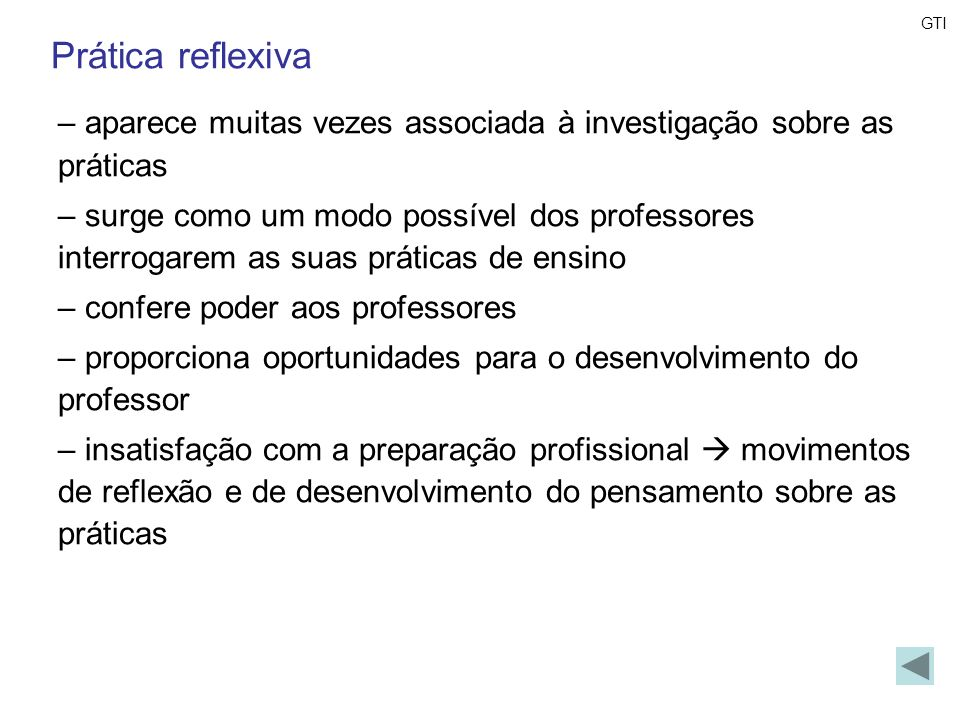 GTIPrática reflexiva. aparece muitas vezes associada à investigação sobre as práticas.
