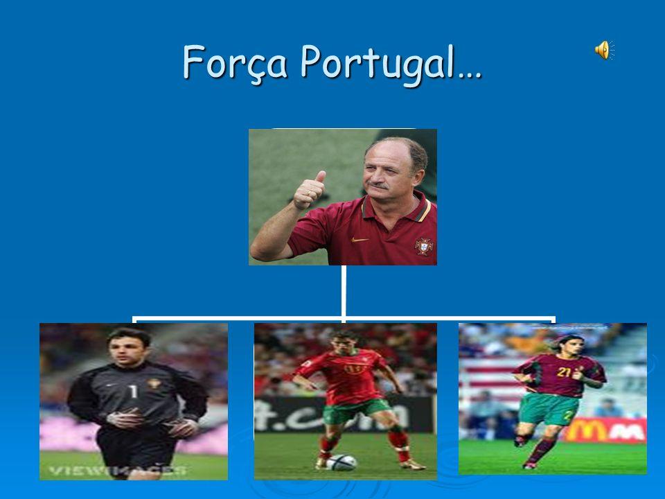 Força Portugal…